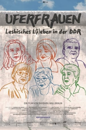 Uferfrauen - Lesbian Life and Love in the GDR