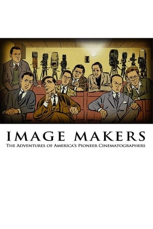 Image Image Makers: The Adventures of America's Pioneer Cinematographers