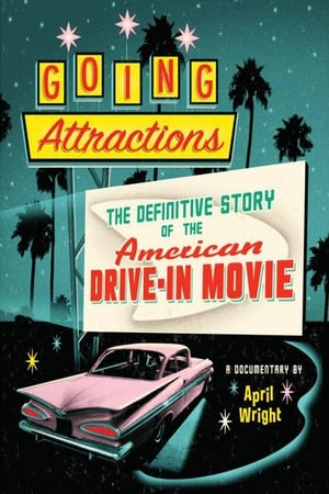 Image Going Attractions: The Definitive Story of the American Drive-in Movie
