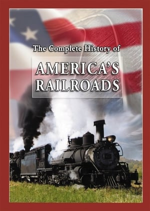 The Complete History of America's Railroads