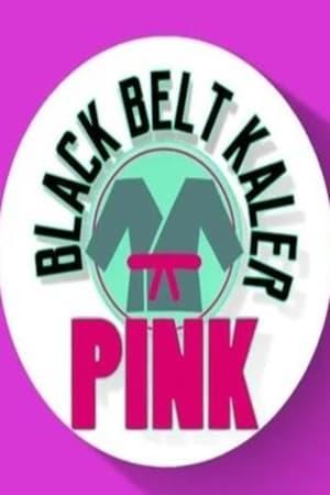 Black Belt Kaler Pink