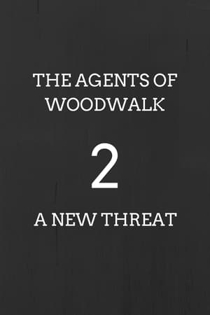 The Agents of Woodwalk 2: A New Threat