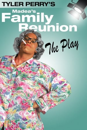 Image Tyler Perry's Madea's Family Reunion - The Play