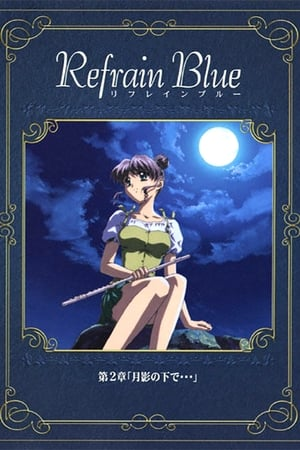 Image Refrain Blue: Chapter 2 - Beneath the Moon...