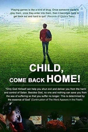 Child, Come Back Home