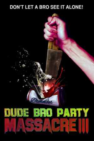 Image Dude Bro Party Massacre III