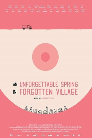 An Unforgettable Spring in a Forgotten Village
