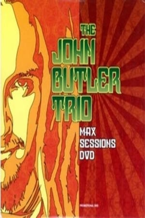 The John Butler Trio: Max Sessions