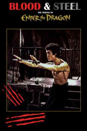 Image Blood and Steel: Making 'Enter the Dragon'