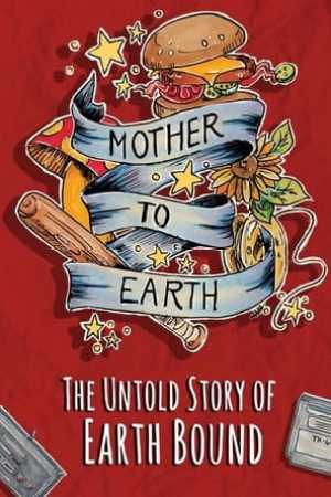 Poster Mother To Earth: The Untold Story Of EarthBound 2020