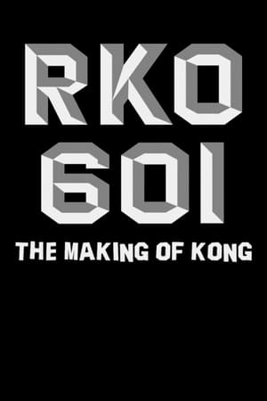 Image RKO Production 601: The Making of 'Kong, the Eighth Wonder of the World'
