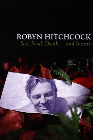 Robyn Hitchcock: Sex, Food, Death... and Insects