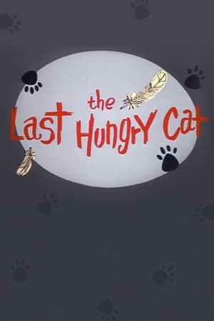 The Last Hungry Cat