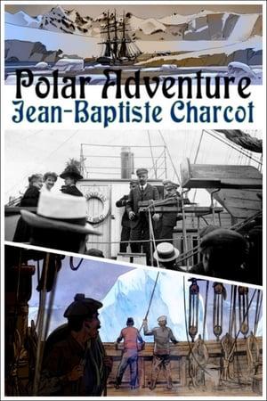Polar Adventure: Jean-Baptiste Charcot
