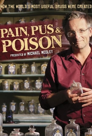 Pain, Pus and Poison: The Search for Modern Medicines