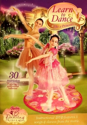 Barbie in the 12 Dancing Princesses - Learn to Dance Like a Princess