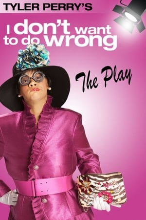 Image Tyler Perry's I Don't Want to Do Wrong - The Play