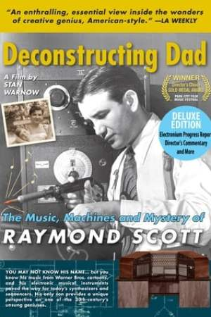 Image Deconstructing Dad: The Music, Machines and Mystery of Raymond Scott