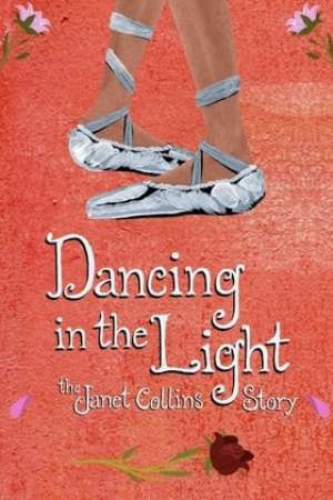 Image Dancing in the Light: The Janet Collins Story