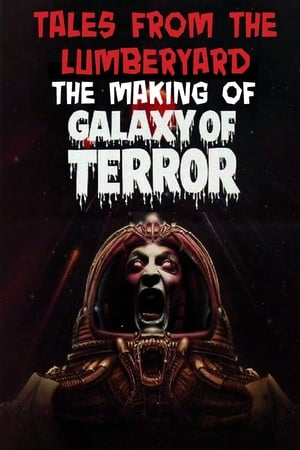 Image Tales From The Lumber Yard: The Making of Galaxy Of Terror