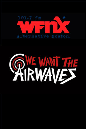 Image We Want The Airwaves: The WFNX Story