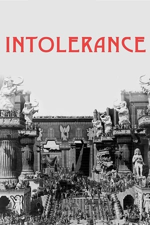 Intolerance: Love's Struggle Throughout the Ages