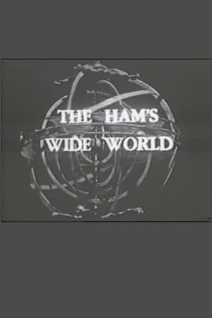 The Ham's Wide World