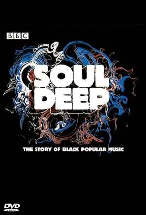 Soul Deep: The Story of Black Popular Music