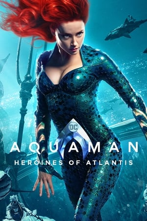 Aquaman: Heroines of Atlantis