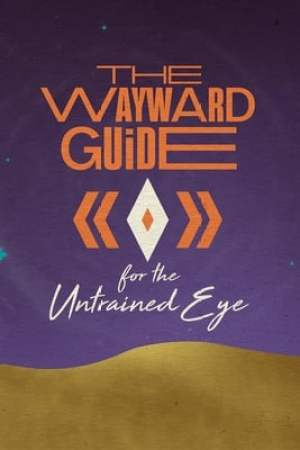 Image The Wayward Guide for the Untrained Eye
