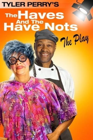 Tyler Perry's The Haves & The Have Nots - The Play