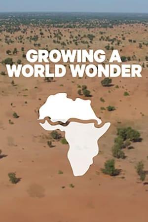 Growing a World Wonder