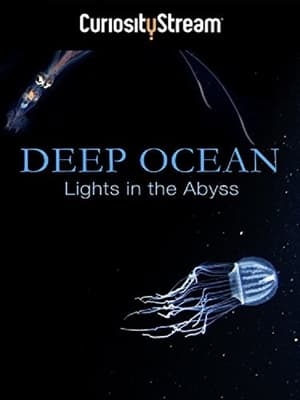Deep Ocean: Lights in the Abyss