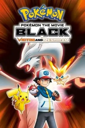Poster Pokémon the Movie Black: Victini and Reshiram 2011