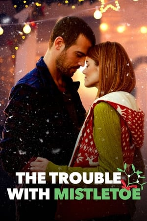 Poster The Trouble with Mistletoe 2017