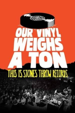 Image Our Vinyl Weighs a Ton: This Is Stones Throw Records
