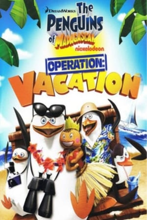 The Penguins of Madagascar: Operation Vacation