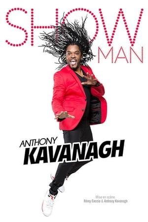 Anthony Kavanagh - Show Man