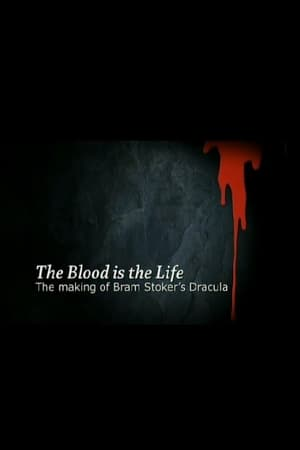 Image The Blood Is the Life: The Making of 'Bram Stoker's Dracula'