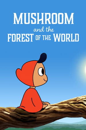 Image Mushroom And The Forest Of The World