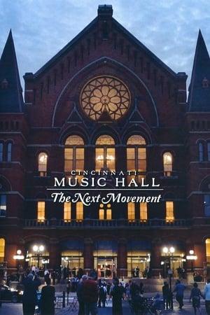 Cincinnati Music Hall: The Next Movement