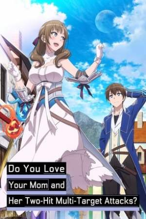 Image Do You Love Your Mom and Her Two-Hit Multi-Target Attacks?