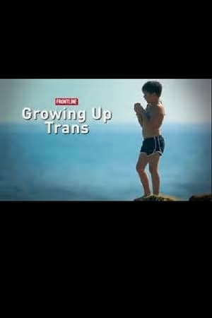 Growing Up Trans