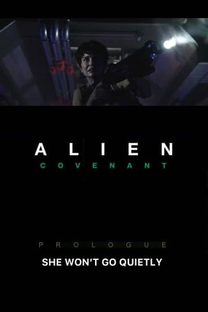 Image Alien: Covenant - Prologue: She Won't Go Quietly