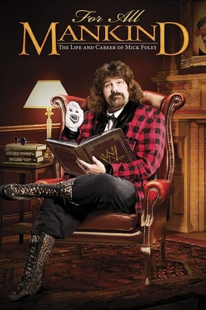 Image For All Mankind: The Life and Career of Mick Foley