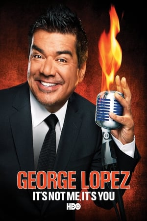 Image George Lopez: It's Not Me, It's You