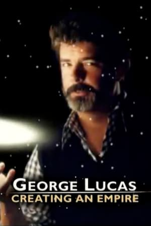 Image George Lucas: Creating an Empire