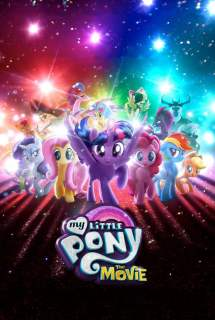 My Little Pony: The Movie ~ 2017