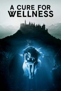 A Cure for Wellness ~ 2017