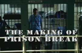 The Making of Prison Break